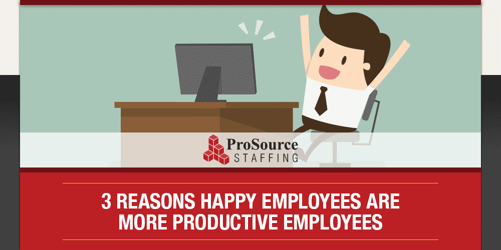 3 Reasons Happy Employees are More Productive Employees